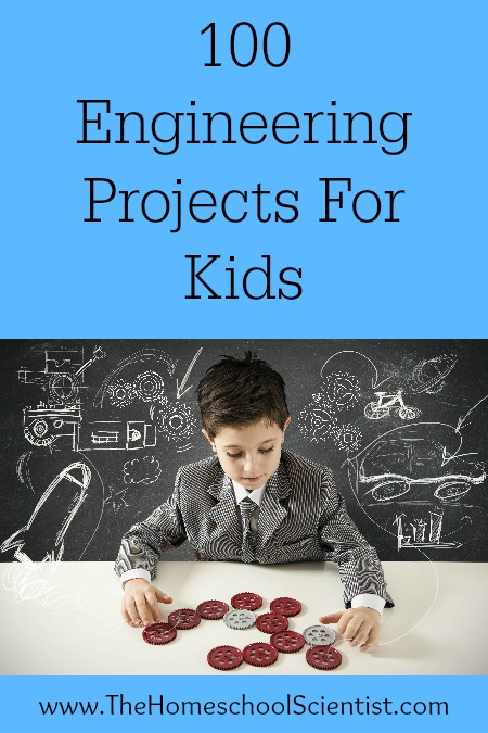100 Engineering Projects for Kids